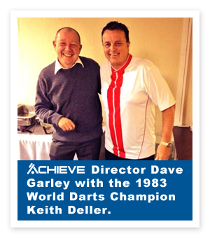 ACHIEVE Director Dave Garley with 1983 World Darts Champion Keith Deller